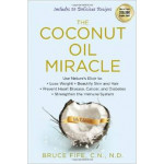 The Coconut Oil Miracle (5th edition)